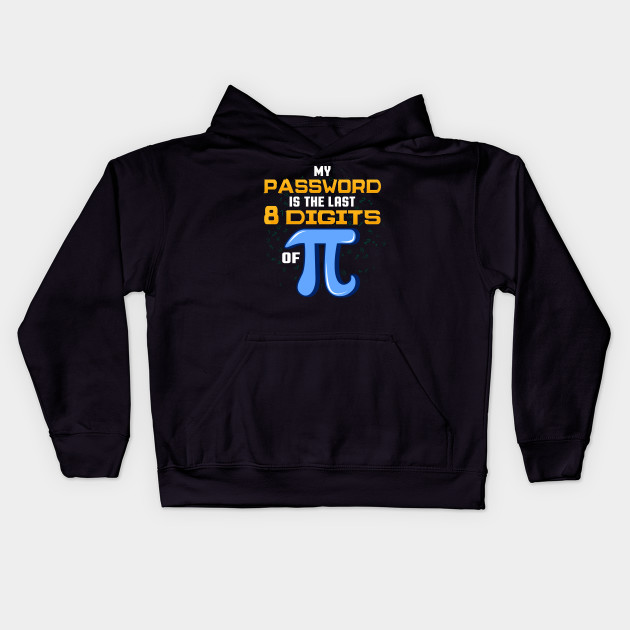 My Password Is The Last 8 Digits Of Pi product Math IT Gift