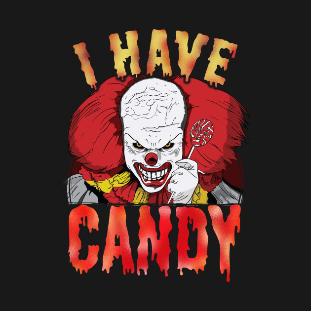Halloween Horror Clown I Have Candy Scary