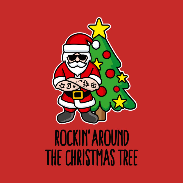 Rockin Around The Christmas Tree.Rockin Around The Christmas Tree Rock Santa Claus