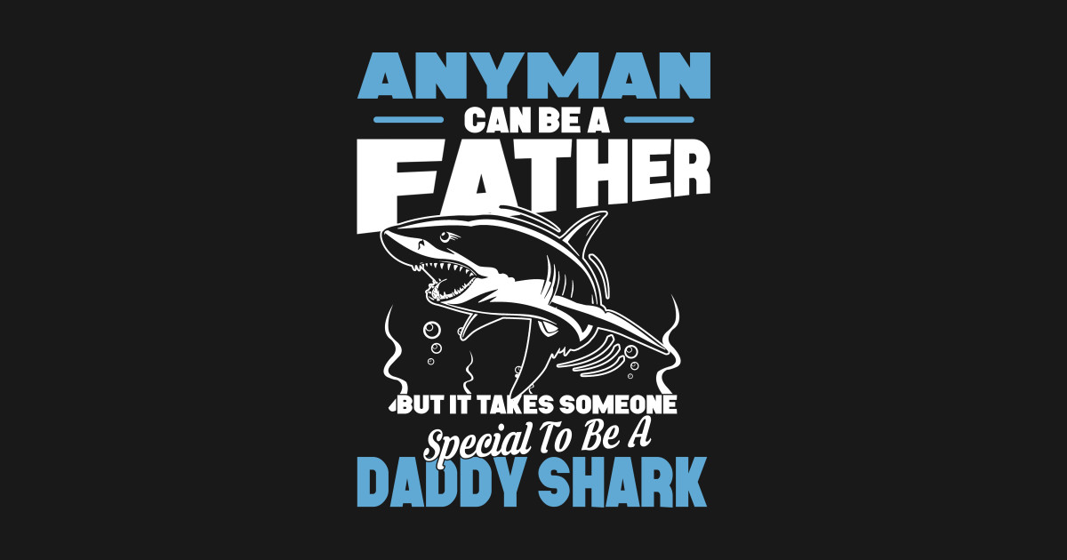 a77f2439 Any man Father Special to be a Daddy Shark - Shark - T-Shirt | TeePublic