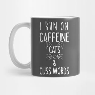 Get I Run On Caffeine Cats And Cuss Words Svg SVG