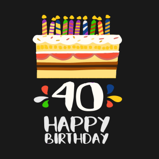 40th Birthday Happy T Shirts