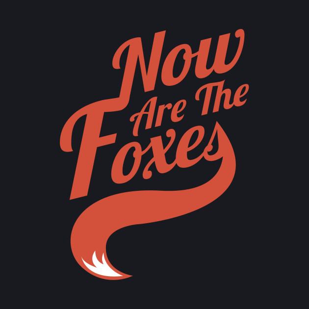 Now Are the Foxes Classic