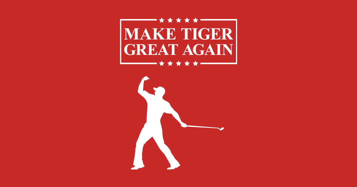 Make Tiger Great Again Funny Golf T Shirt Make Tiger