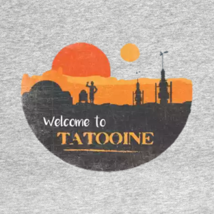 Welcome to tatooine t-shirts