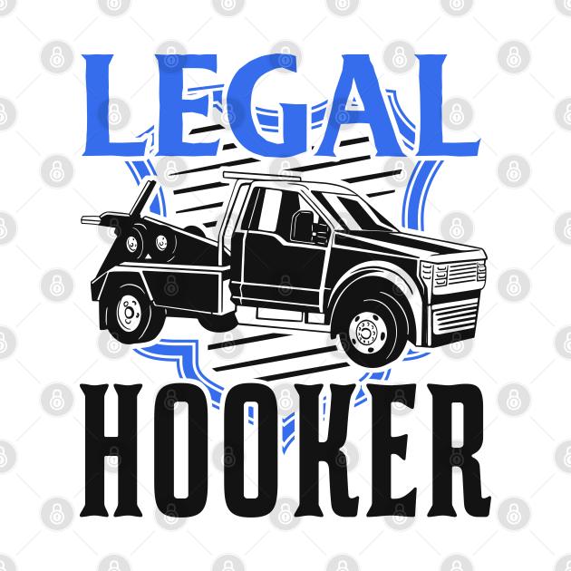 Legal Hooker Abschleppwagenfahrer Abschleppwagen Geschenk