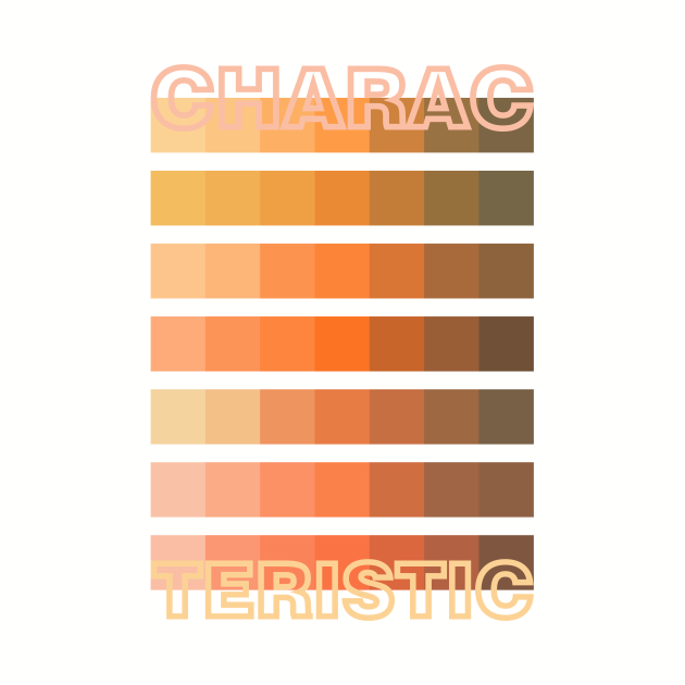 BROWN ORANGE TONE / CHARACTERISTIC