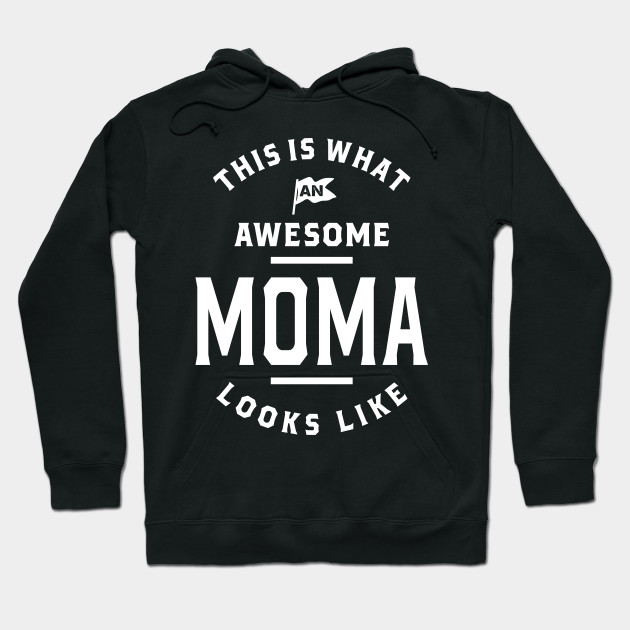 This is What an Awesome Moma Mothers Day Gift Hoodie