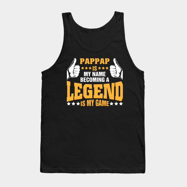 Pappap is my name becoming a legend is my game
