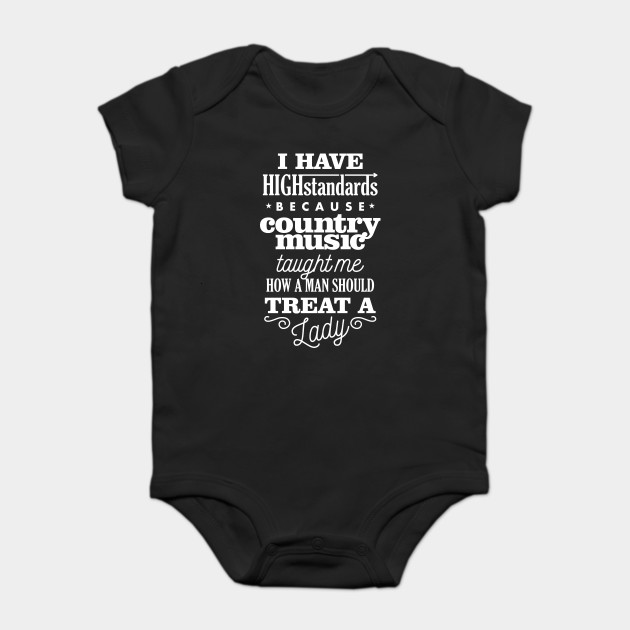 be95fc6e3 Country Music Gave Me High Standards - Country Girl Sayings - Onesie ...