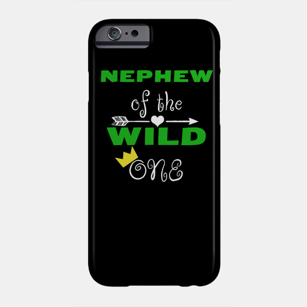 Nephew Of The Wild One 1st Birthday Gift Boy Girl Phone Case