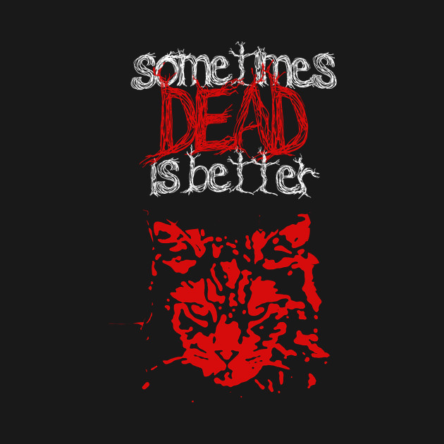 Pet Sematary MOVIE POSTER Sometimes Dead is Better Adult T-Shirt All Sizes