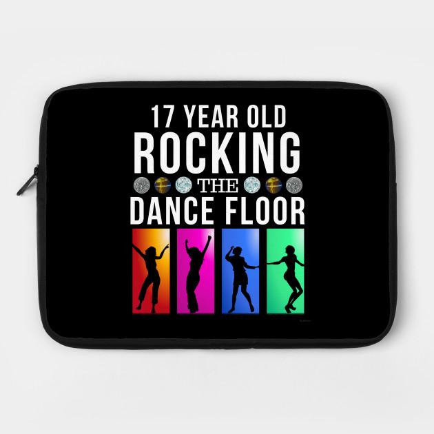 17 Still Rocking Year Old Dance Floor Birthday Gift Idea For
