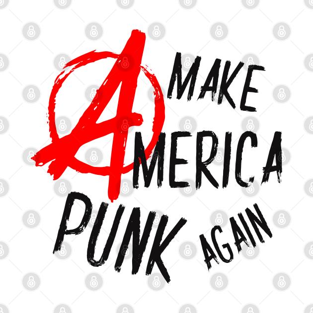 Make America Punk Again Anarchy