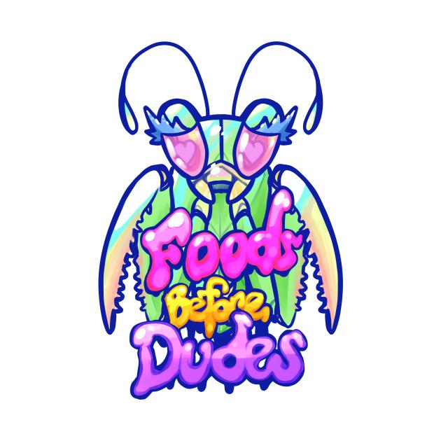 Mantis- Foods before Dudes