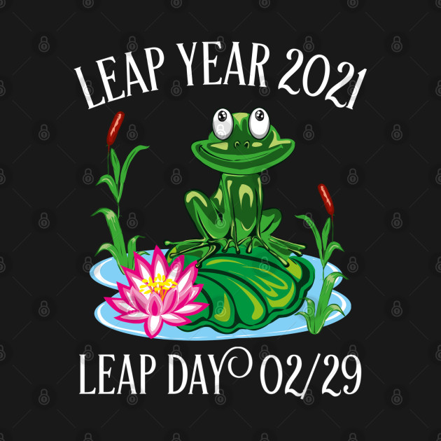 2021 new leap year cute frog gift - Leap Year 2021 - T ...