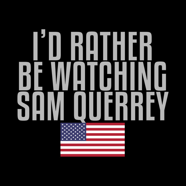 I'd rather be watching Sam Querrey