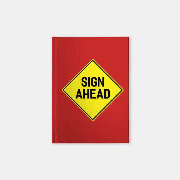 'Sign Ahead' Ironic Yellow Road Sign
