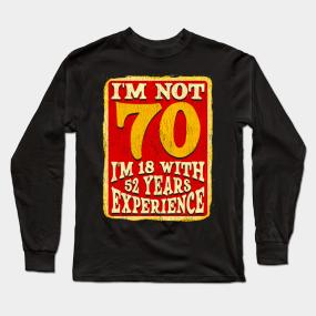 70th Birthday Gift Shirt Design Long Sleeve T