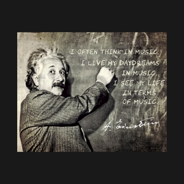 Albert Einstein A Scientist Who Loved Music Albert Einstein Quote