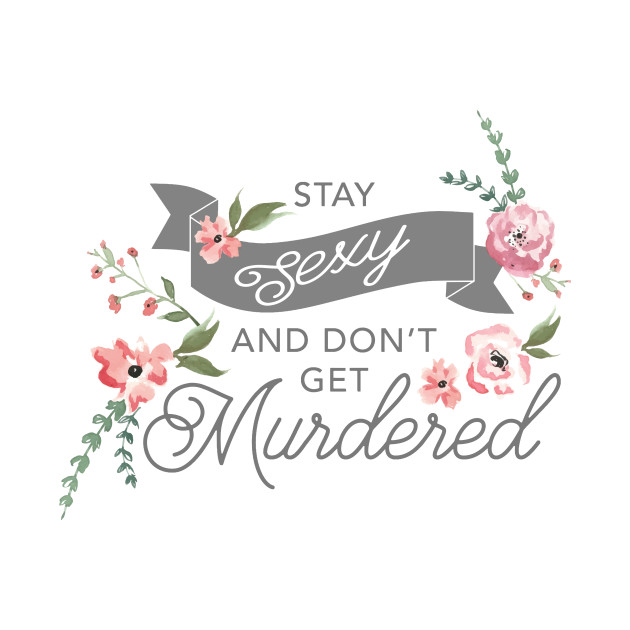 Image result for stay sexy don't get murdered