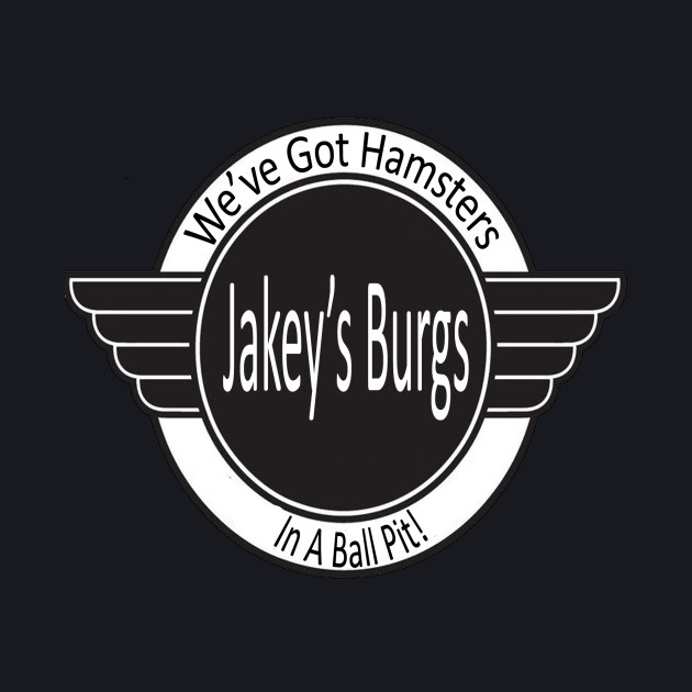 Jakey's Burgs! Come on Down!