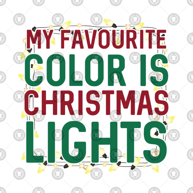 Best Seller My Favourite Color Is Christmas Lights Xmas T Shirt