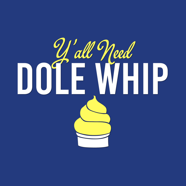 Y'all Need Dole Whip