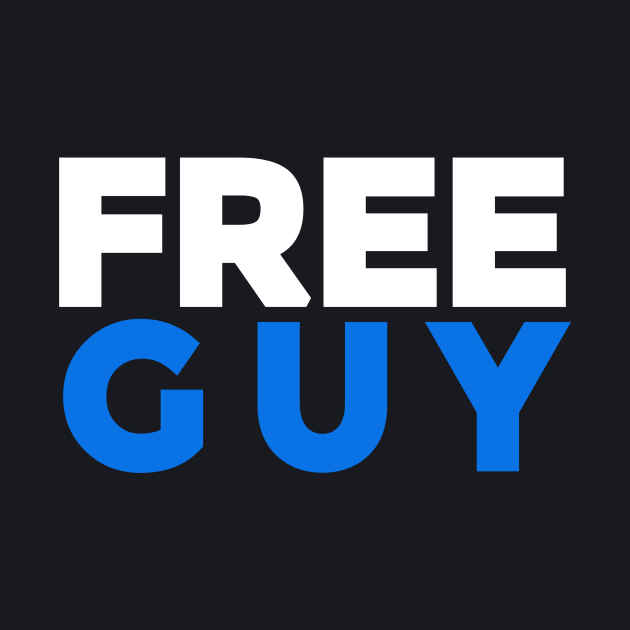 Free Guy, Unofficial Free Guy Netflix Merch.