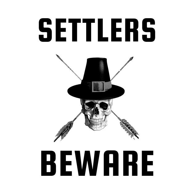 SETTLERS BEWARE