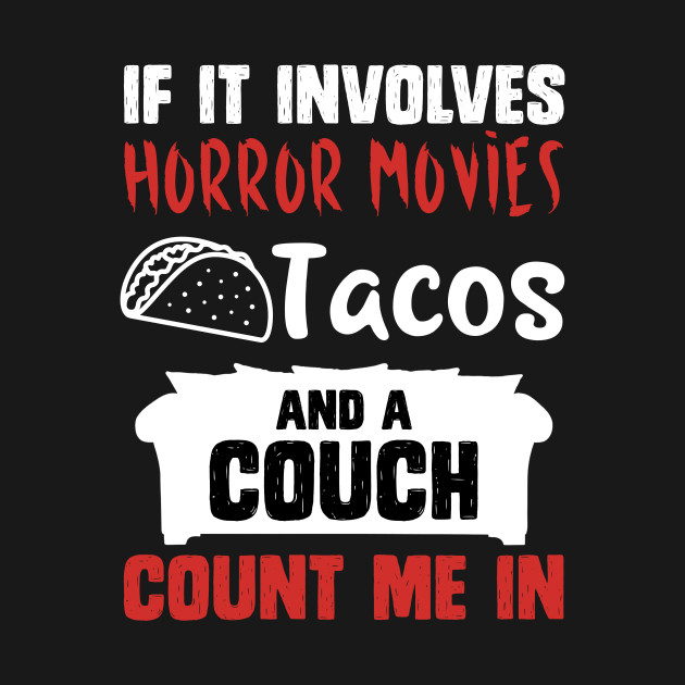 Tacos and Horror Movies Lovers Funny Halloween Women Men