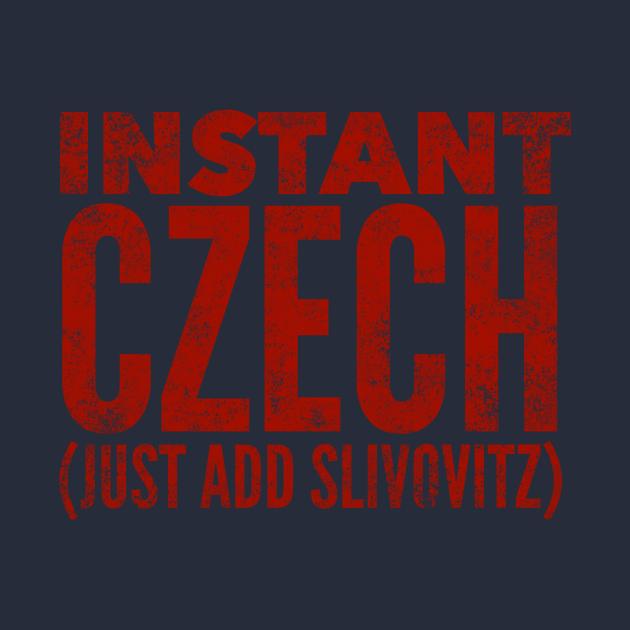 Instant Czech Just Add Slivovitz