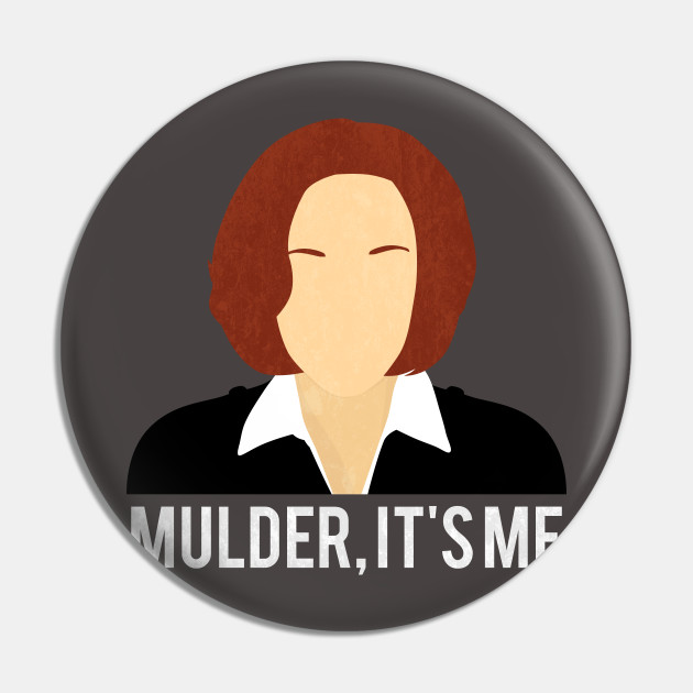 mulder it s me mini st x files dana scully quotes pin