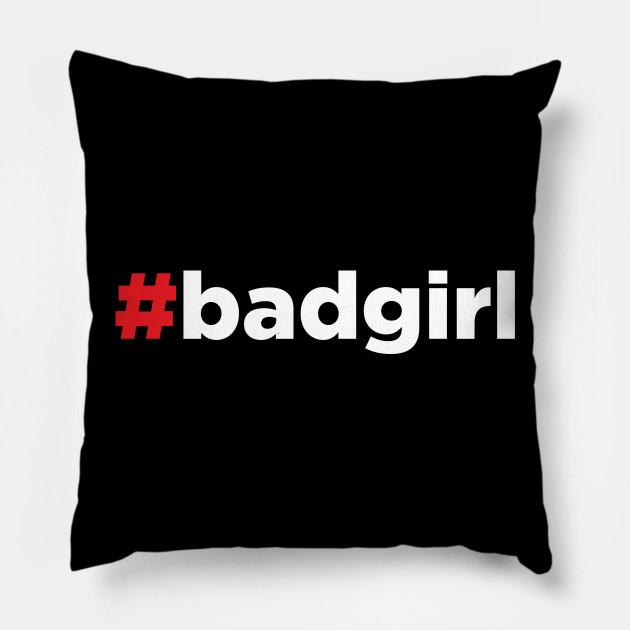 Bad Girl - Hashtag #badgirl