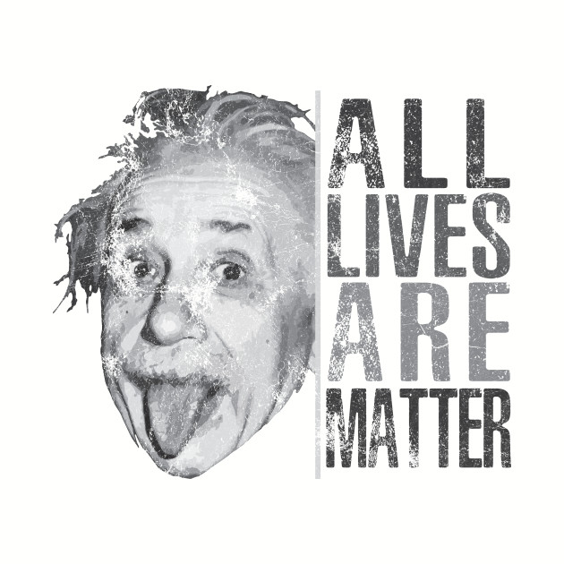 All Lives are Matter