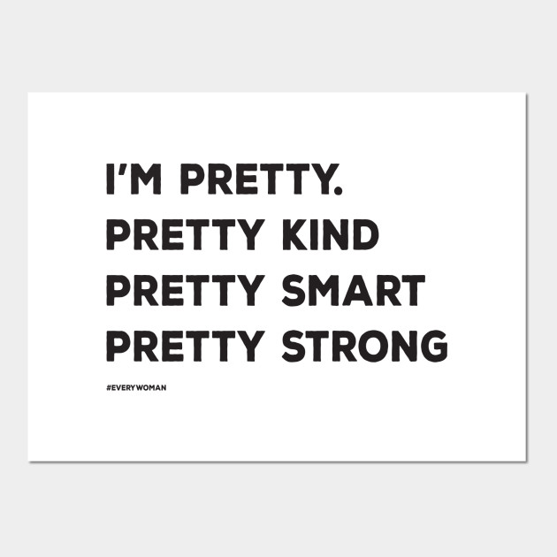 Pretty Kind Smart Strong Woman Independent Women Empowerment Girlpower  Quotes