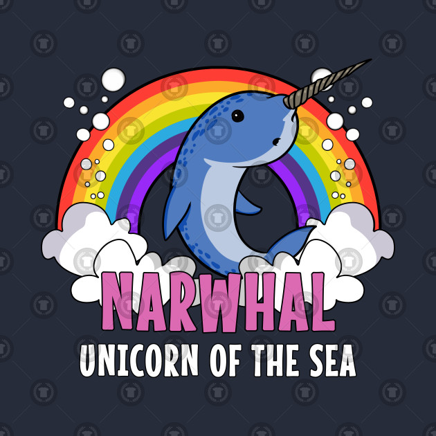 ac863b59bfcbc Narwhal Fish Unicorn Of The Sea Colorful Rainbow Funny - Narwhal ...