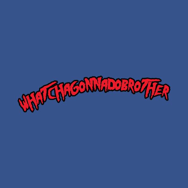 whatchagonnadobrother - red/black