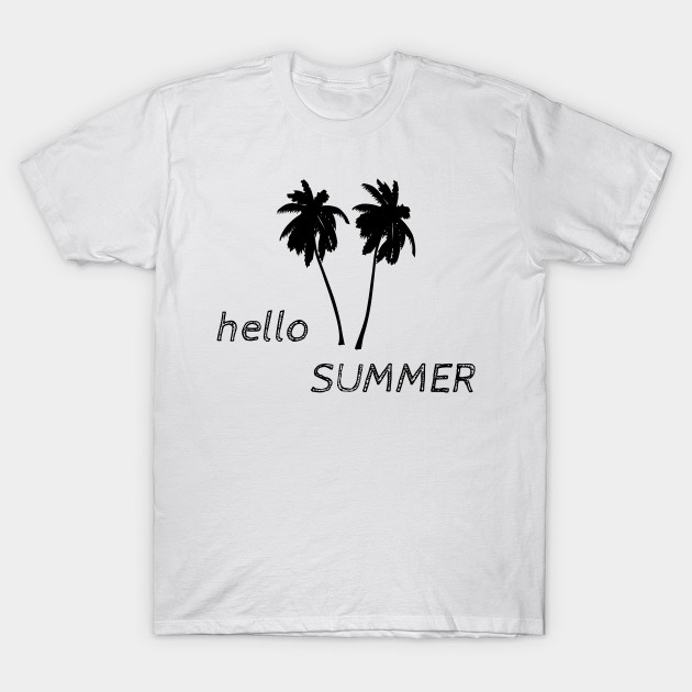 897efceb43c Hello Summer - Hello Summer I Have Been Waiting For You - T-Shirt ...