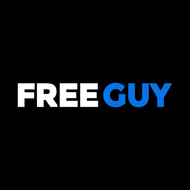 Free Guy, Unofficial Free Guy Merch.