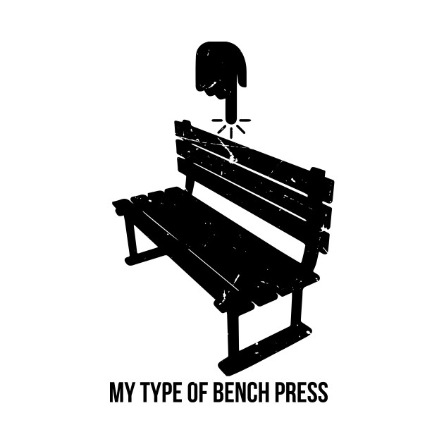 My Type Of Bench Press