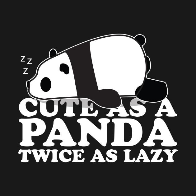Cute as a Panda Twice as lazy