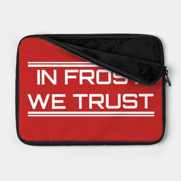 In Frost We Trust