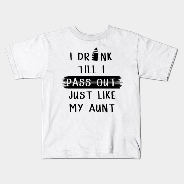 d4c359c8b6c6 I drink till I pass out - Pregnancy - Kids T-Shirt
