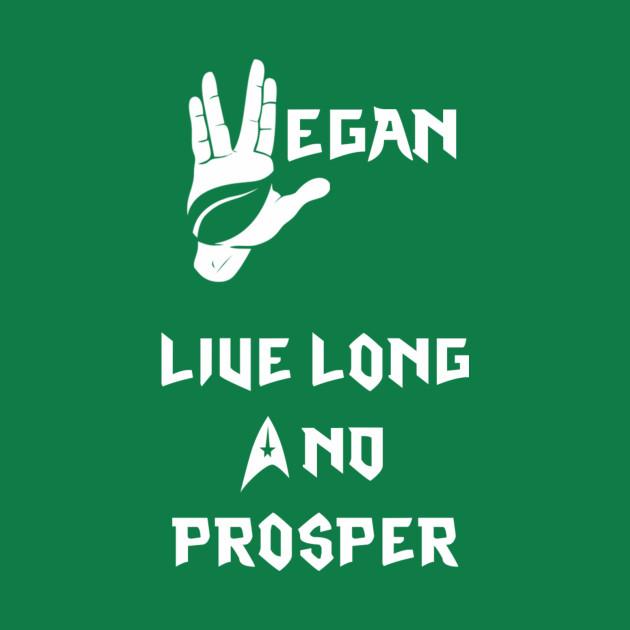 VEGAN: LIVE LONG AND PROSPER