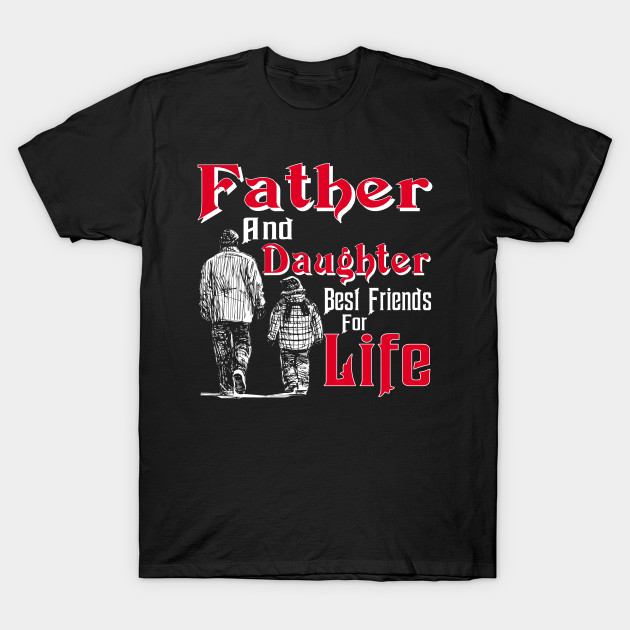 Gift Papa Dad Father And Daughter Best Friend For Life T Shirt