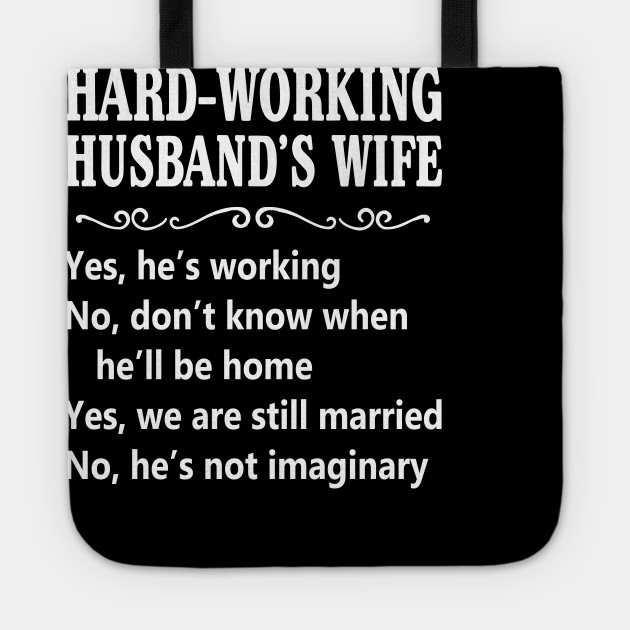 Hard-working Husband's Wife We Are Still Married Funny Mothers Day Shirt