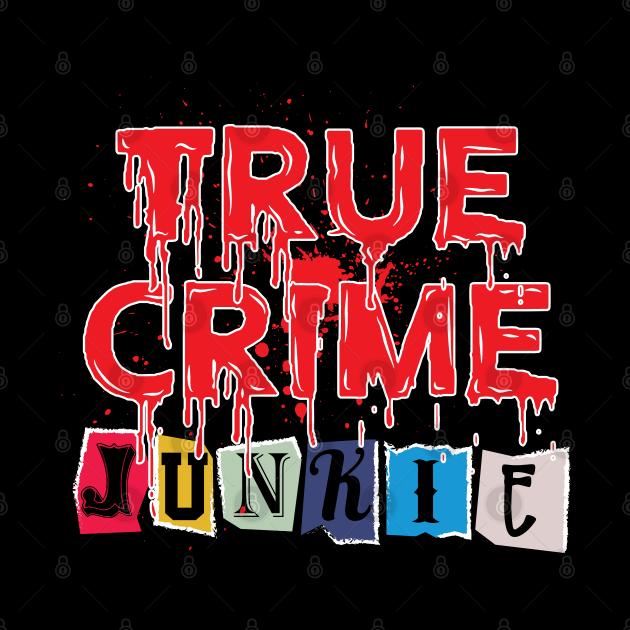 True Crime Junkie