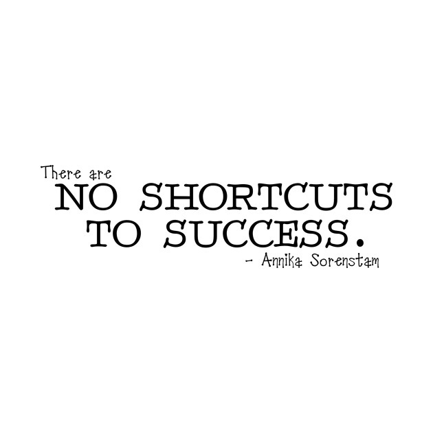 essay on there is no shortcut to success [sbp 2013 no3] introduction success comes to those  introduction success comes to those who work  to 偏向于 think that there is a shortcut to success.