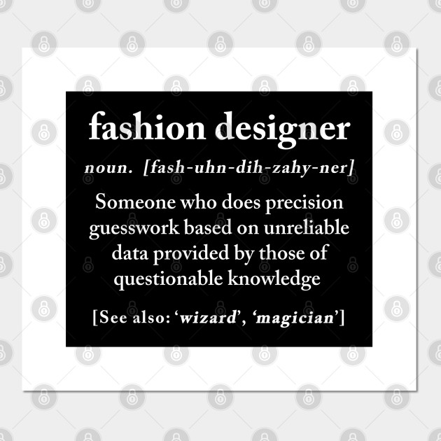 Fashion Designer Definition Meaning Funny Humor Gift Funny Fashion Designer Gift Posters And Art Prints Teepublic